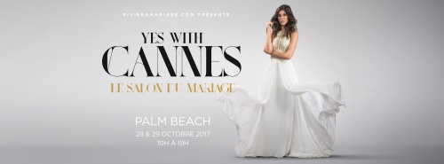 Salon du Mariage - Palm Beach Cannes - 28 & 29 Octobre